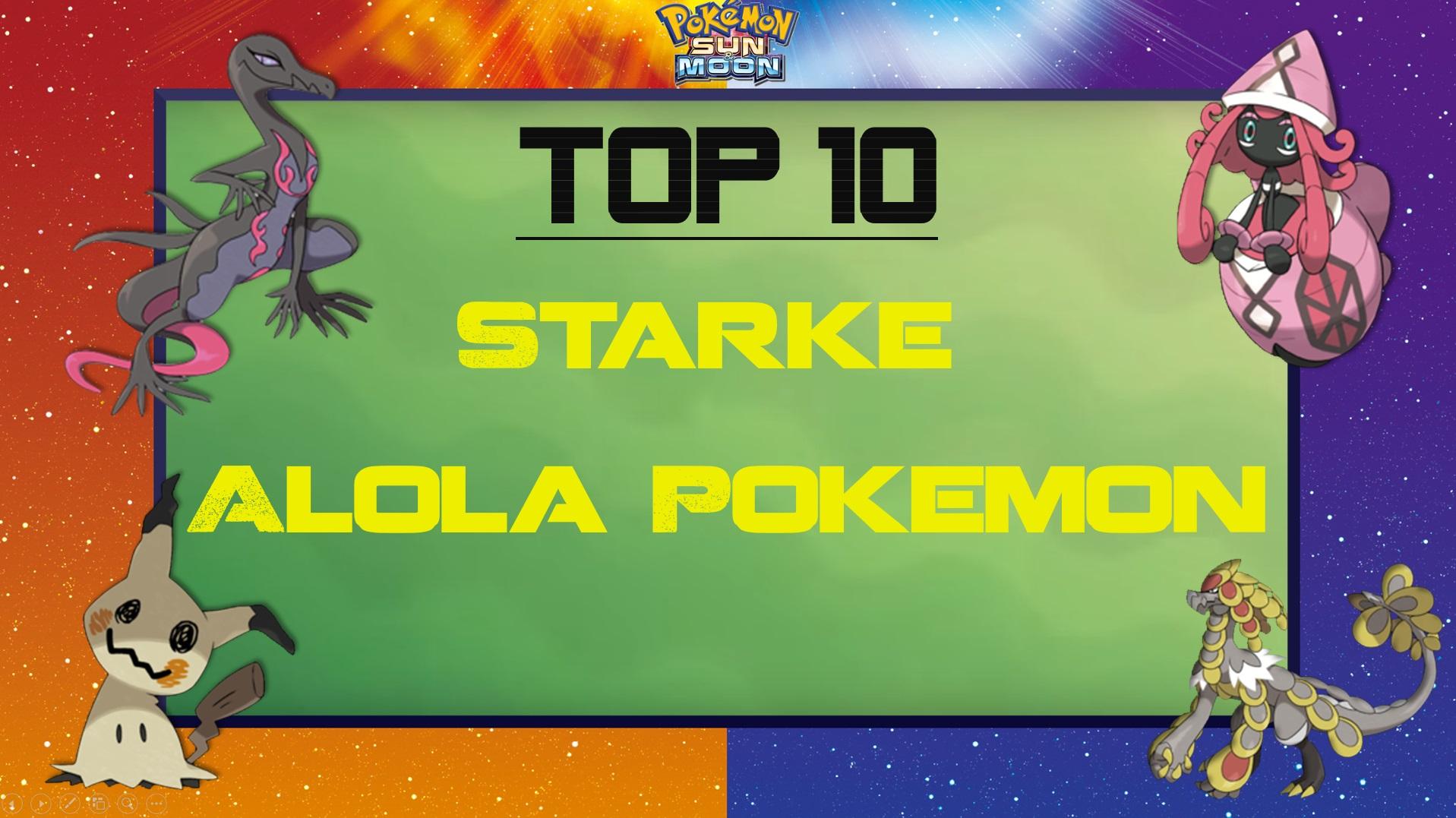 Die 10 stärksten Alola-Pokemon